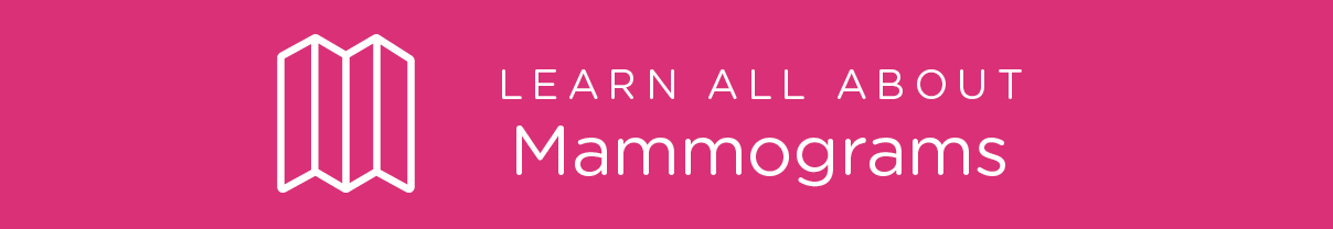 Learn about mammograms